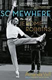 img - for Somewhere: The Life of Jerome Robbins book / textbook / text book