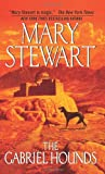 The Gabriel Hounds, Mary Stewart and Mary Stewart, 0061145394