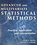 Advanced and Multivariate Statistical Methods : Practical Application and Interpretation, Mertler, Craig A. and Vannatta, Rachel A., 1884585302