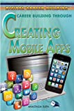 Career Building Through Creating Mobile Apps, Erin Staley, 1477717277