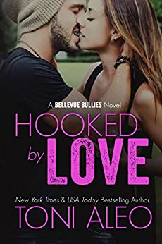 Hooked by Love (Bellevue Bullies Series Book 3) by [Aleo, Toni]