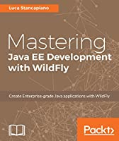 Mastering Java EE Development with WildFly Front Cover