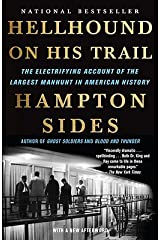 Hellhound on His Trail: The Electrifying Account of the Largest Manhunt in American History [HELLHOUND ON HIS TRAIL] [Paperback] Paperback