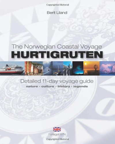 Hurtigruten - Detailed 11 Day Voyage Guide: Nature, Culture, History, Legends