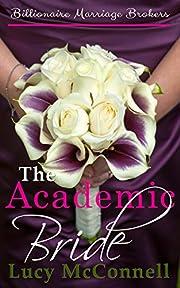 The Academic Bride: Billionaire Marriage Brokers
