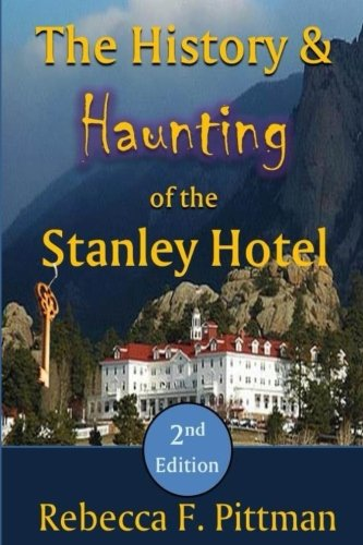 The History and Haunting of the Stanley Hotel, 2nd Edition