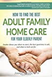 How to Find the Best Adult Family Home Care for Your Elderly Parent, Joseph Spada, 1499195737