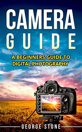 amazon com camera guide a beginners guide to digital photography rh amazon com photography made easy the beginners guide to learning digital photography in a weekend absolute beginner's guide to digital photography