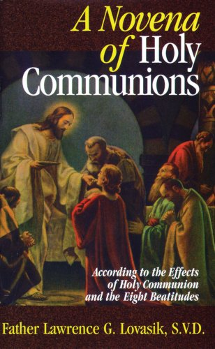 Holy Communion Prayers - A Novena of Holy Communions: According to the Effects of Holy Communion and the Eight Beatitudes