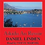 Aikido Au Revoir: A Parker Mystery, Book 5 | Daniel Linden
