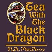 Tea with the Black Dragon: Black Dragon, Book 1 | R. A. MacAvoy