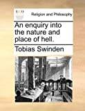 An Enquiry into the Nature and Place of Hell, Tobias Swinden, 1170154980