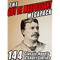 The Guy de Maupassant MEGAPACK ®: 144 Novels and Short Stories