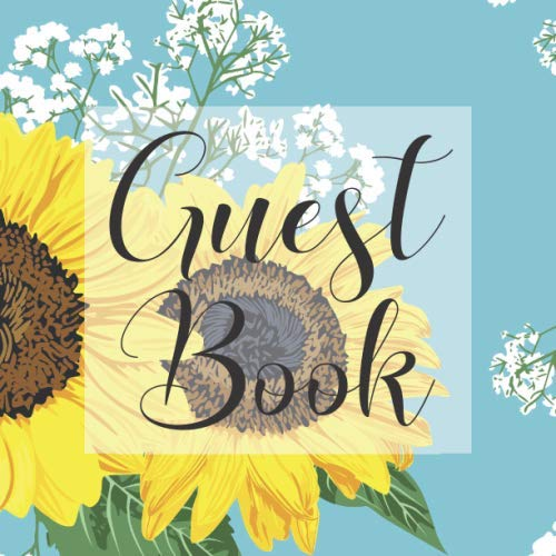 Guest Book: Sunflowers Floral Garden - Signing Guestbook Gift Log Photo Space Book for Birthday Party Celebration Anniversary Baby Bridal Shower ... Keepsake to Write Special Memories In -