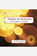 The Energy of Intention, the Joyful Movie that is your Life (Volume 1) by Dr. Debra Ford Msc.D (2007-10-18) Paperback