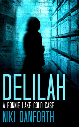 Delilah: A Ronnie Lake Cold Case (A woman private investigator crime series  Short Story Book 2)
