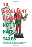 img - for 10 Excellent Reasons Not to Hate Taxes book / textbook / text book