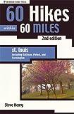 60 Hikes Within 60 Miles: St Louis: Including Sullivan, Potosi, and Farmington