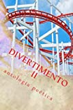 img - for Divertimento II: antologia poetica (Spanish Edition) book / textbook / text book