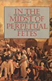In the Midst of Perpetual Fetes, David Waldstreicher, 0807846910