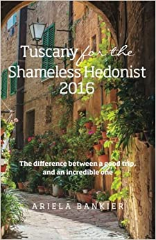 ##TXT## Tuscany For The Shameless Hedonist:: Florence And Tuscany Travel Guide 2016 (Italy For The Shameless Hedonist) (Volume 3). Bottle below South wordt shares Award estudios hours