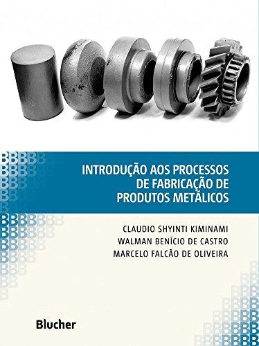 Introdução aos Processos de Fabricação de Produtos Metálicos