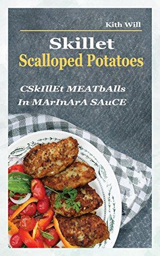 Skillet Scalloped Potatoes: Cskillet Meatballs in Marinara Sauce by Kith  Will