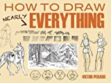 img - for How to Draw Nearly Everything (Dover Art Instruction) by Victor Perard (2012-11-21) book / textbook / text book