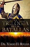 La Trilog??a de las Batallas (Spanish Edition) by Dr. Mario H. Rivera (2013-09-09)