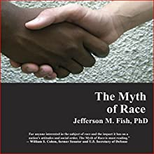 The Myth of Race Audiobook by Jefferson M. Fish Narrated by Derek Perkins