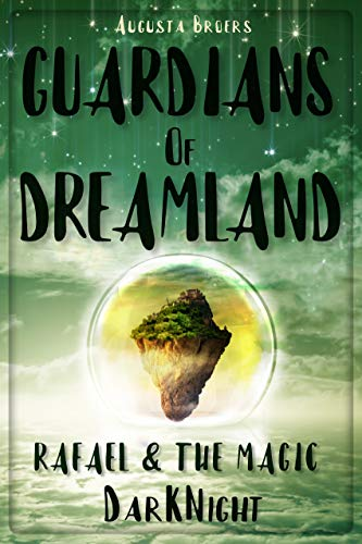 Book: Guardians Of Dreamland - Rafael & the magic DarKNight by Augusta Broers
