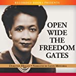 Open Wide the Freedom Gates: A Memoir | Dorothy Height