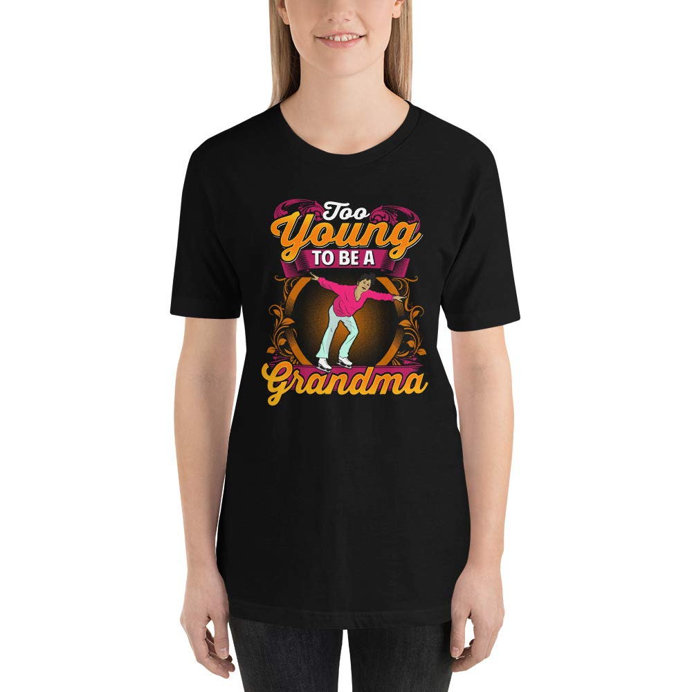 Too Young to Be A Grandma Short-Sleeve Unisex T-Shirt
