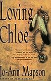 Loving Chloe, Jo-Ann Mapson, 0060930284