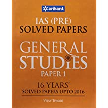 IAS (Pre.) 16 Years' Solved Papers (Upto 2016): General Studies Paper I