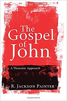 Book The Gospel of John: A Thematic Approach