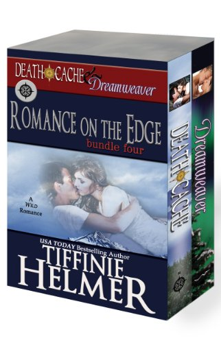 - Romance on the Edge - Bundle Four (DEATH CACHE & DREAMWEAVER)