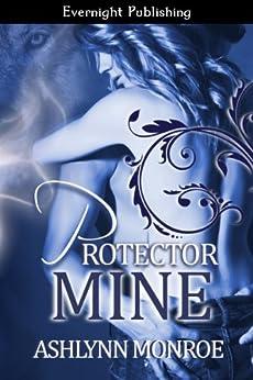 Protector Mine by [Monroe, Ashlynn]