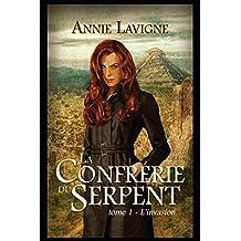 La Confrérie du Serpent: Tome 1 L'invasion
