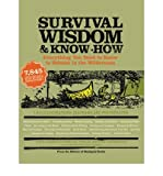 img - for [ Survival Wisdom & Know How: Everything You Need to Know to Thrive in the Wilderness BY Rost, Amy ( Author ) ] { Paperback } 2007 book / textbook / text book