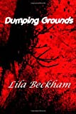 Dumping Grounds, Lila Beckham and Susan Beck, 1490367209