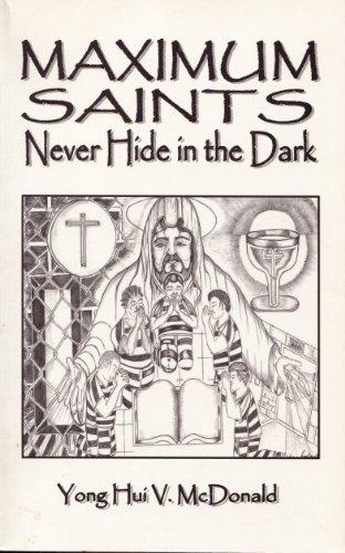 Maximum Saints Never Hide in the Dark