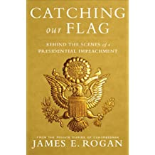 Catching Our Flag: Behind the Scenes of a Presidential Impeachment