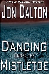 Dancing Under the Mistletoe (Wolf Mallory Mystery)