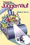 Reroute the Preschool Juggernaut, Chubb, John E., 0817949917