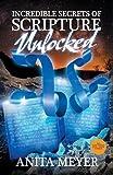 Incredible Secrets of Scripture Unlocked