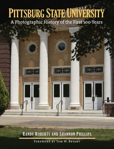Pittsburg State University: A Photographic History of the First 100 Years by Randy Roberts - Pittsburg Malls