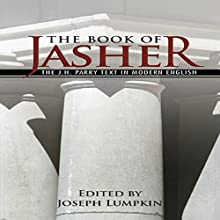 The Book of Jasher: The J. H. Parry Text in Modern English Audiobook by Joseph B. Lumpkin Narrated by Dennis Logan