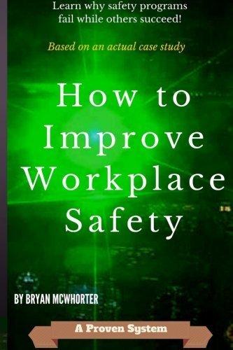 How to Improve Workplace Safety: Learn why safety programs fail while others succeed by Bryan L McWhorter (2016-04-03) (Why Programs Fail compare prices)