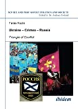img - for Ukraine - Crimea - Russia: Triangle of Conflict (Soviet and Post-Soviet Politics and Society 47) (Volume 47) book / textbook / text book
